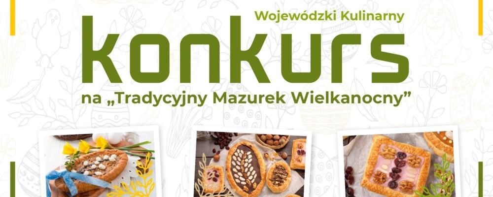 """Wojewódzki Kulinarny Konkurs na """"Tradycyjny Mazurek Wielkanocny"""""""